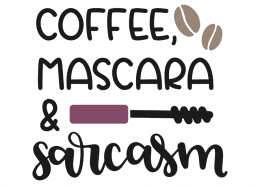 Coffee Mascara & Sarcasm Text