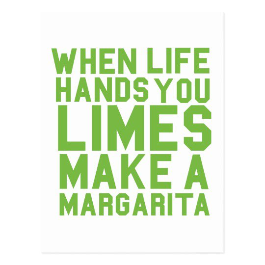 When Life Hands you Limes make a Margarita Postcard | Zazzle.com