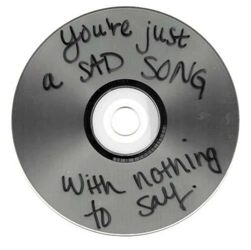 """""""you're just a sad song with nothing to say"""" cd"""