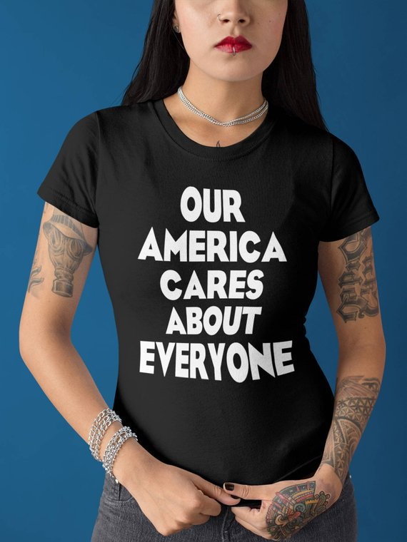 Our America Cares About Everyone Tshirt Protest Shirts   Etsy