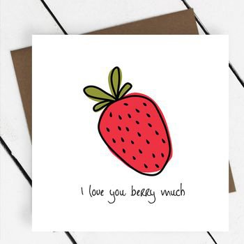 'i love you berry much' fruit greeting card by a piece of | notonthehighstreet.com