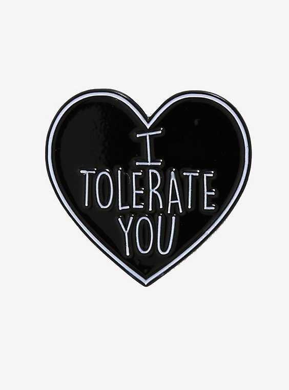 I Tolerate You Heart Enamel Pin